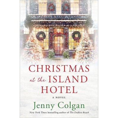 Christmas at the Island Hotel - by Jenny Colgan (Paperback)