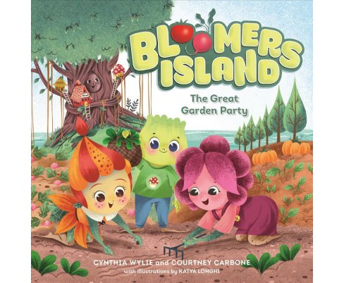 Bloomers Island : The Great Garden Party -  by Cynthia Wylie & Courtney Carbone (Hardcover) - image 1 of 1