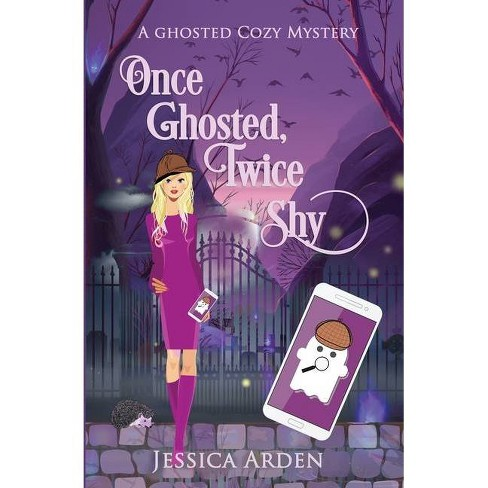 Once Ghosted, Twice Shy - by  Jessica Arden (Paperback) - image 1 of 1