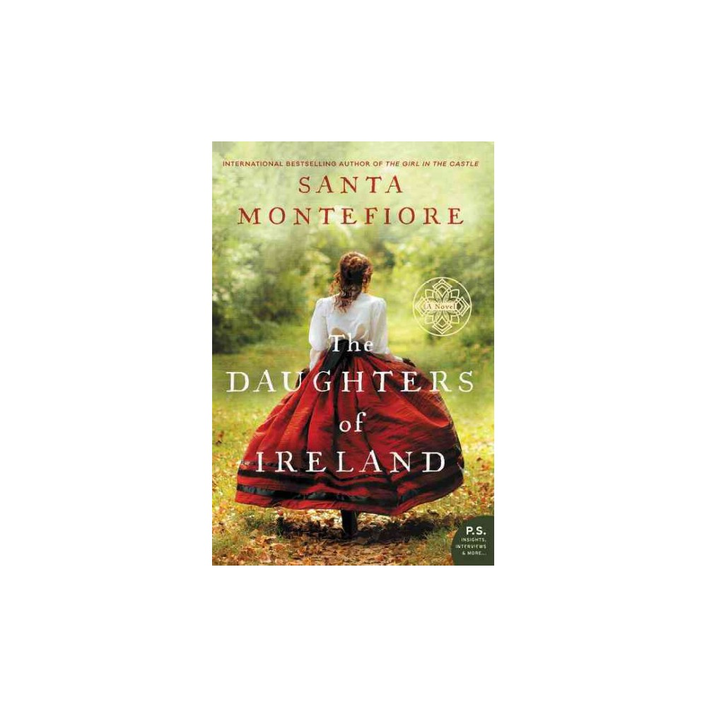 Daughters of Ireland - (Deverill Chronicles) by Santa Montefiore (Paperback)
