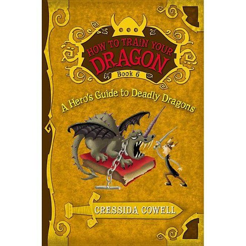 How to Train Your Dragon: A Hero's Guide to Deadly Dragons - by  Cressida Cowell (Hardcover) - image 1 of 1