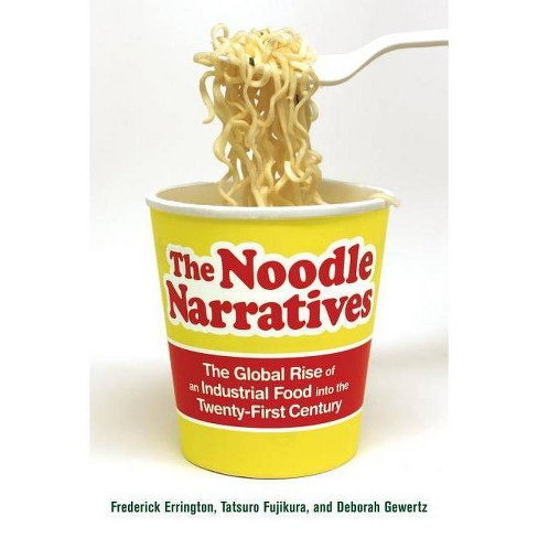 The Noodle Narratives - by  Frederick Errington & Deborah Gewertz & Tatsuro Fujikura (Paperback) - image 1 of 1