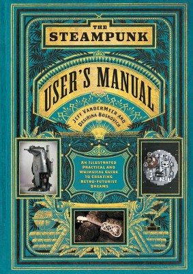 The Steampunk User's Manual (Hardcover)
