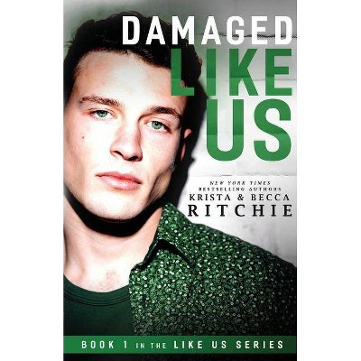 Damaged Like Us - (Like Us Series: Billionaires & Bodyguards) by  Krista Ritchie & Becca Ritchie (Paperback)
