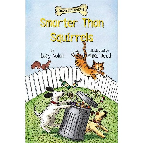 Smarter Than Squirrels - (Down Girl and Sit) by  Lucy Nolan (Paperback) - image 1 of 1