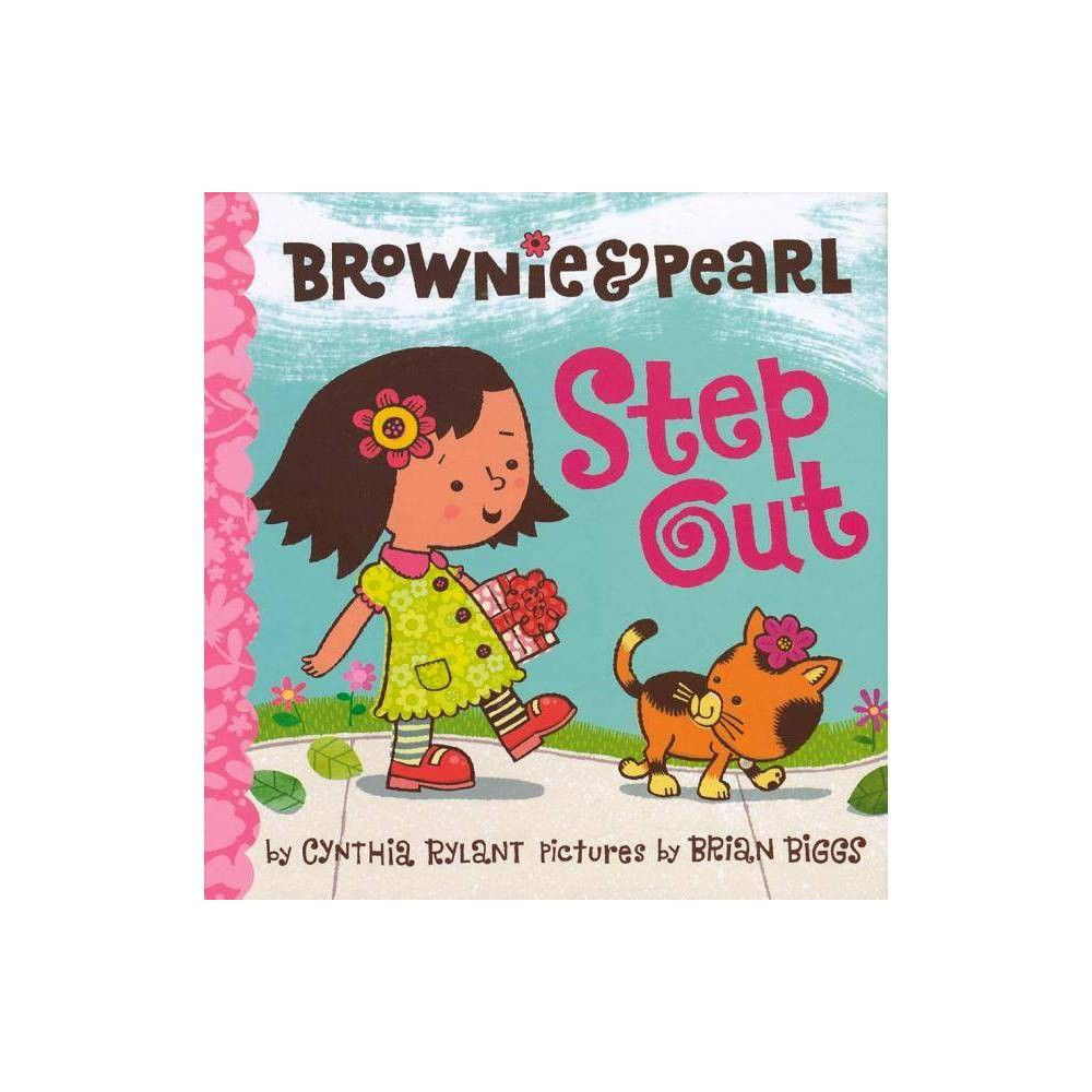 Brownie Pearl Step Out By Cynthia Rylant Hardcover