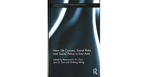 New Life Courses, Social Risks and Social Policy in East Asia (Hardcover) - image 1 of 1