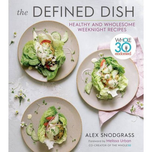 The Defined Dish - by Alex Snodgrass (Hardcover) - image 1 of 1