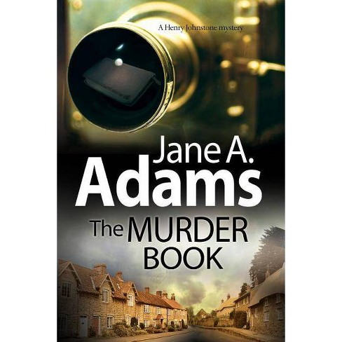 The Murder Book - (Henry Johnstone Mystery) by  Jane a Adams (Hardcover) - image 1 of 1
