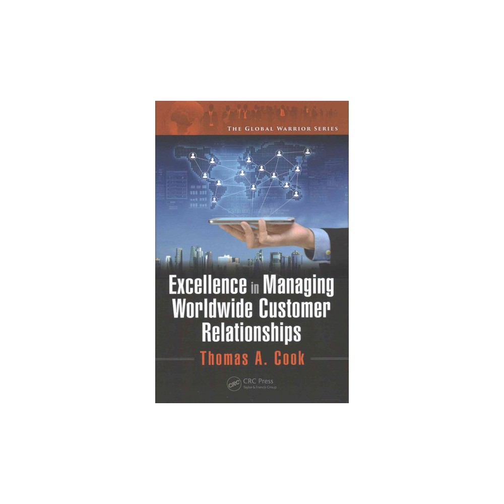 Excellence in Managing Worldwide Customer Relationships (Hardcover) (Thomas A. Cook)