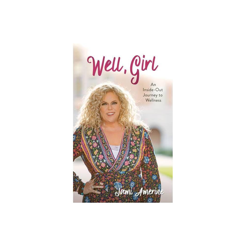 Well Girl By Jami Amerine Paperback