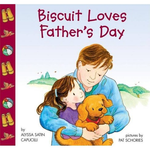 Biscuit Loves Father's Day ( Biscuit) (Paperback) by Alyssa Satin Capucilli - image 1 of 1