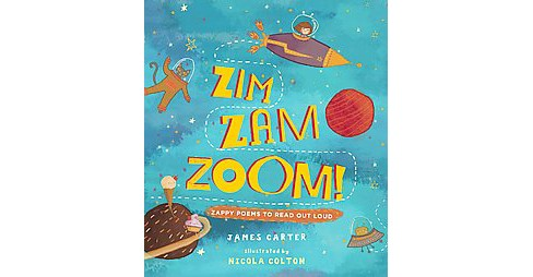 Zim Zam Zoom! : Zappy Poems to Read Out Loud (Hardcover) (James Carter) - image 1 of 1