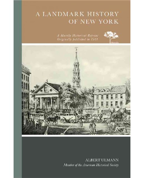 Landmark History of New York : Also the Origin of Street Names and a Bibliography (Reprint) (Paperback) - image 1 of 1