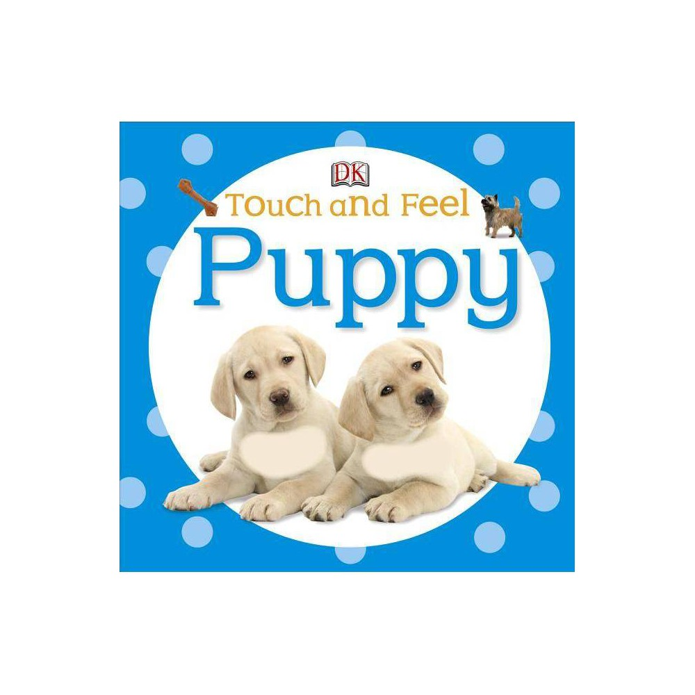 Touch And Feel Puppy Dk Touch And Feel Board Book