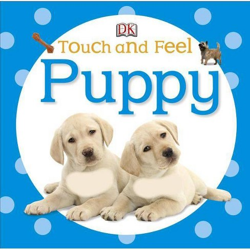 Touch and Feel: Puppy - (DK Touch and Feel) (Board_book) - image 1 of 1