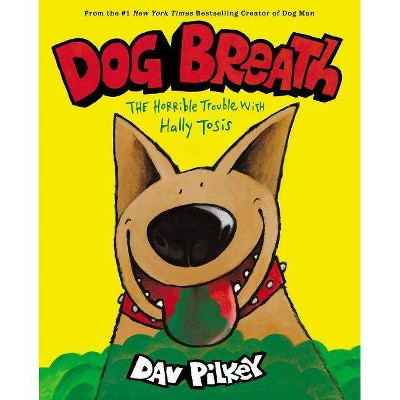 Dog Breath - by Dav Pilkey (Hardcover)