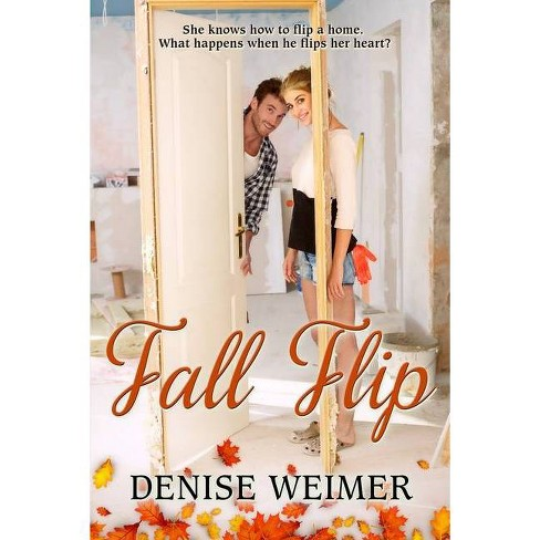 Fall Flip - by  Denise Weimer (Paperback) - image 1 of 1
