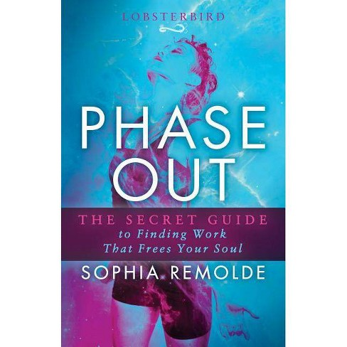 Phase Out - by  Sophia Remolde (Paperback) - image 1 of 1