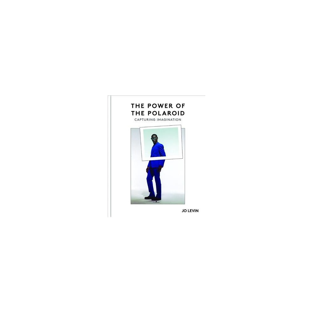Power of the Polaroid : Where Fashion Styling Begins - (Hardcover)