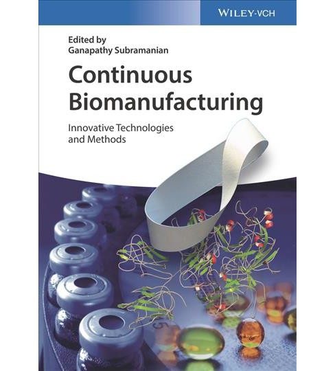 Continuous Biomanufacturing : Innovative Technologies and Methods (Hardcover) - image 1 of 1