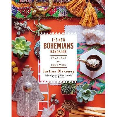 The New Bohemians Handbook - by  Justina Blakeney (Hardcover)