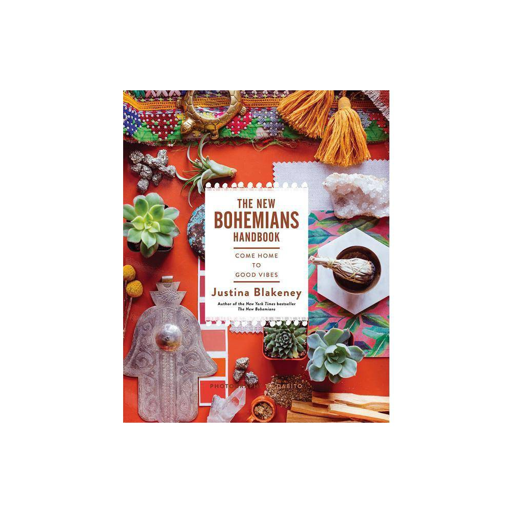 The New Bohemians Handbook By Justina Blakeney Hardcover