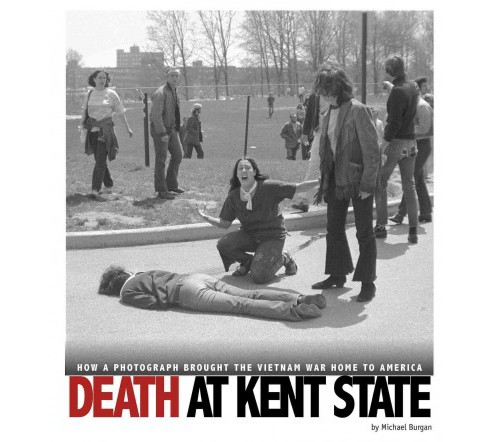 Death at Kent State : How a Photograph Brought the Vietnam War Home to America (Paperback) (Michael - image 1 of 1
