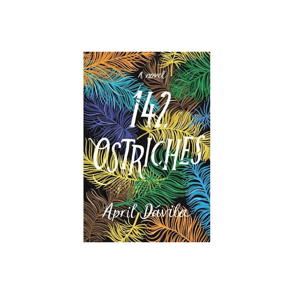 142 Ostriches - by April Davila (Paperback)