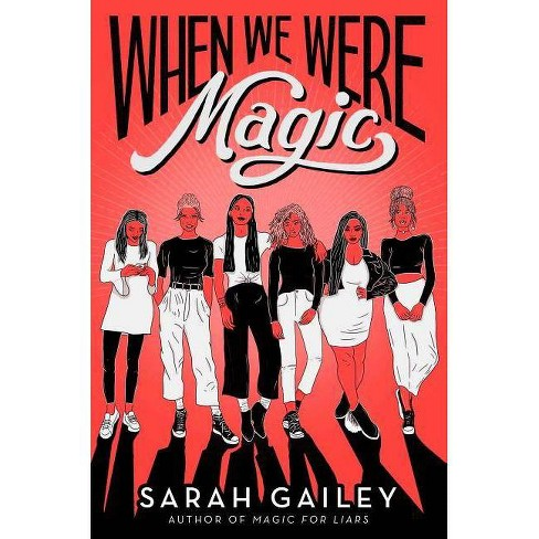 When We Were Magic - by  Sarah Gailey (Hardcover) - image 1 of 1