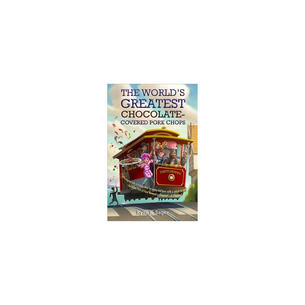 World's Greatest Chocolate-Covered Pork Chops - Reprint by Ryan K. Sager (Paperback)