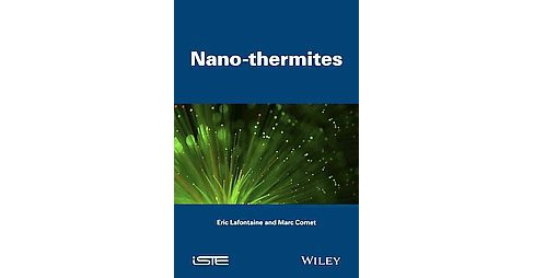 Nanothermites (Hardcover) (Eric Lafontaine & Marc Comet) - image 1 of 1