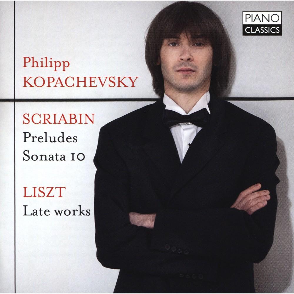 Philipp Kopachevsky - Liszt/Scriabin:Late Works/Preludes (CD)