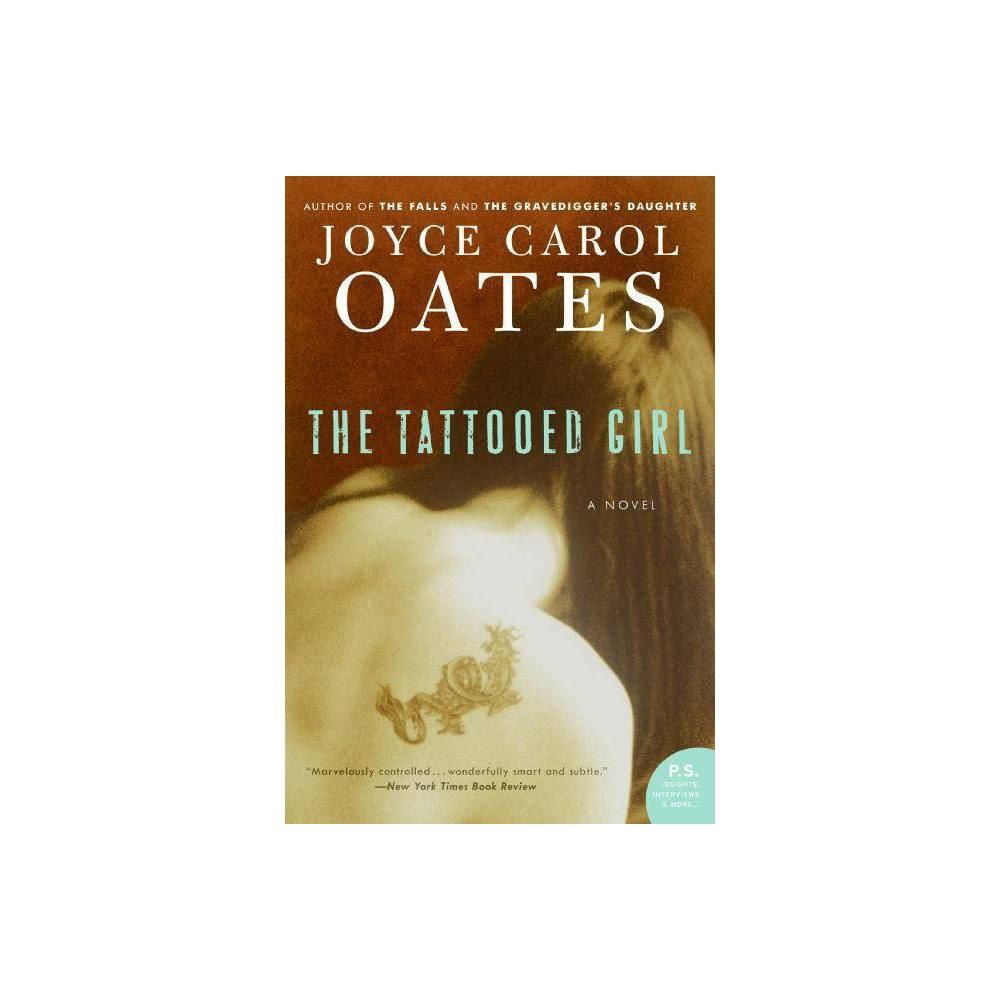 The Tattooed Girl P S By Joyce Carol Oates Paperback