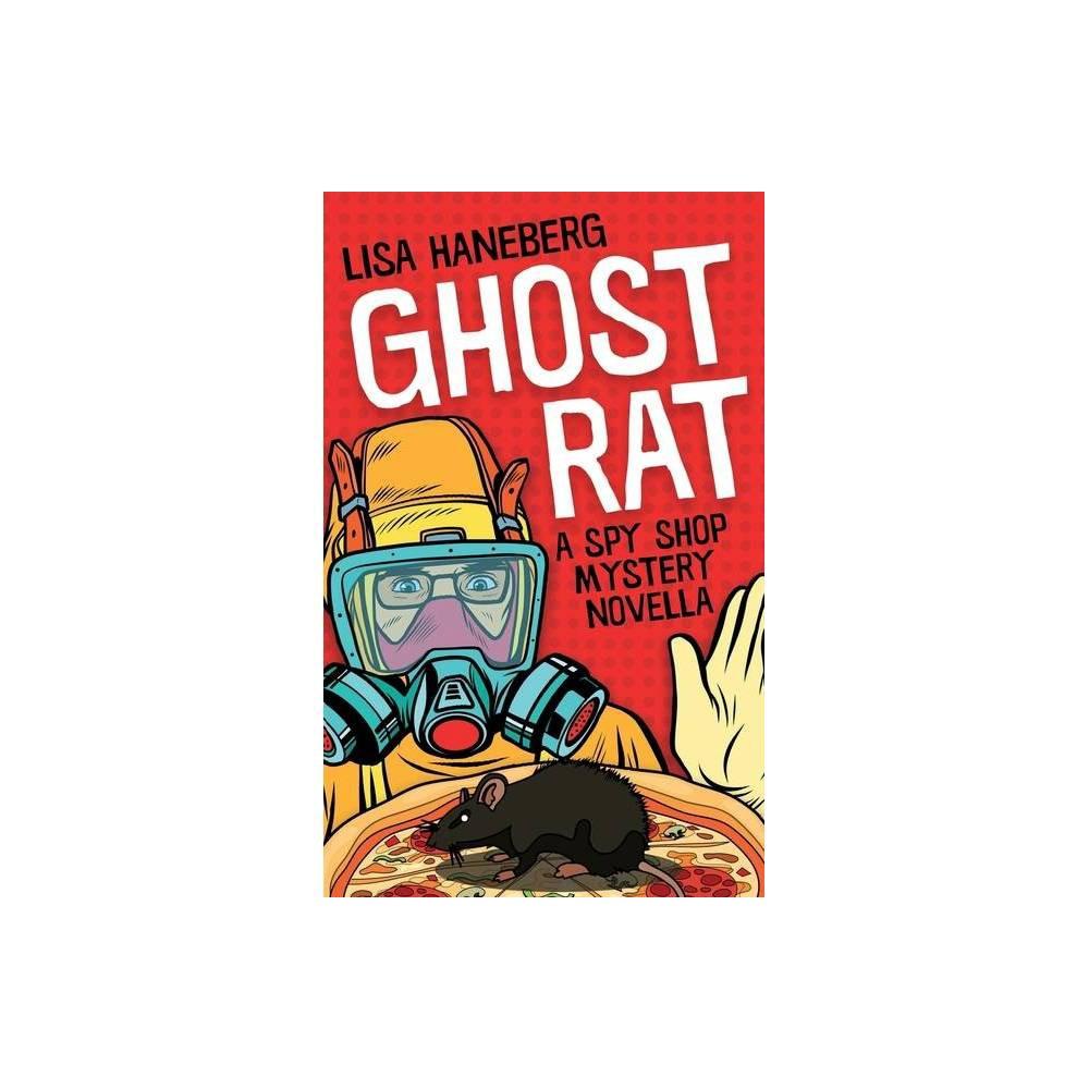Ghost Rat Spy Shop Mystery By Lisa Haneberg Paperback