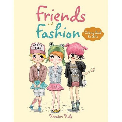 - Friends And Fashion Coloring Book For Girls - By Kreative Kids (Paperback)  : Target