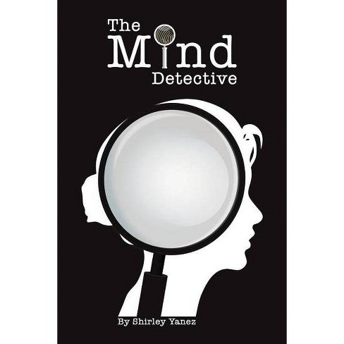 The Mind Detective - by  Shirley Yanez (Paperback) - image 1 of 1