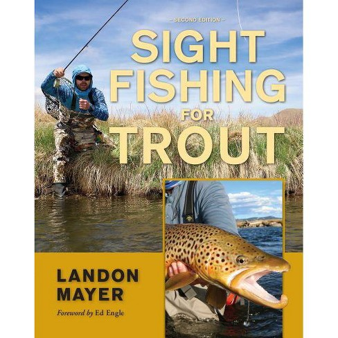 Sight Fishing for Trout - 2nd Edition by  Landon Mayer (Paperback) - image 1 of 1