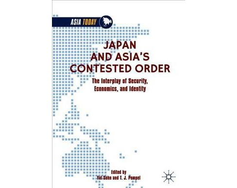 Japan and Asia's Contested Order : The Interplay of Security, Economics, and Identity - image 1 of 1