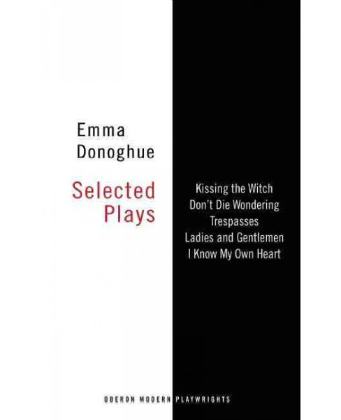 Emma Donoghue : Selected Plays (Paperback) - image 1 of 1
