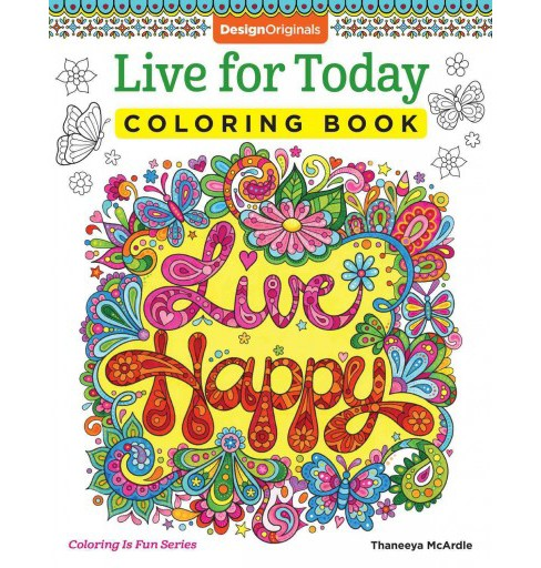 Live for Today Coloring Book (Paperback) (Thaneeya Mcardle) - image 1 of 1