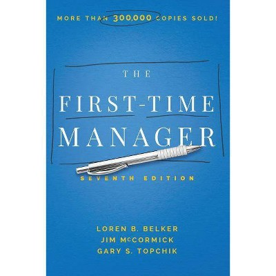 The First-Time Manager - 7th Edition by  Jim McCormick (Hardcover)