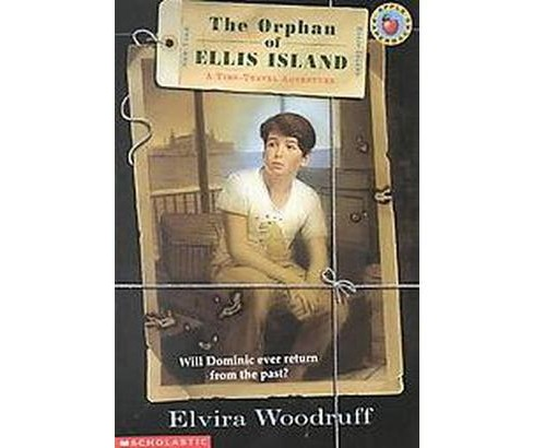Orphan of Ellis Island : A Time-Travel Adventure (Reissue) (Paperback) (Elvira Woodruff) - image 1 of 1
