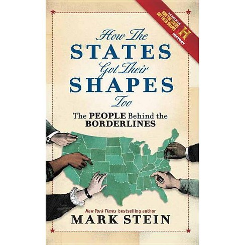 How the States Got Their Shapes Too - by  Mark Stein (Paperback) - image 1 of 1