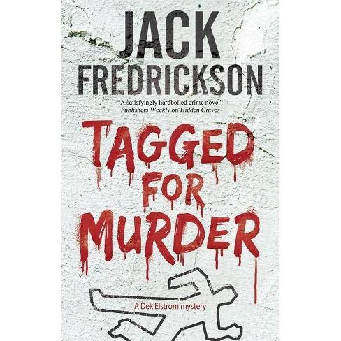 Tagged for Murder - (Dek Elstrom Mystery) by  Jack Fredrickson (Hardcover) - image 1 of 1