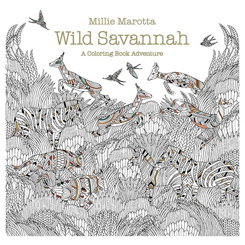 Wild Savannah Adult Coloring Book: A Coloring Book Adventure by Millie Marotta (Paperback) - image 1 of 1