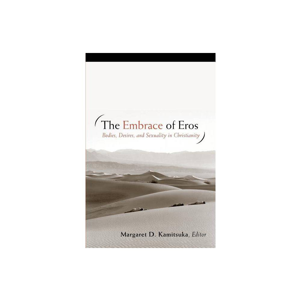 The Embrace Of Eros By Margaret D Kamitsuka Paperback