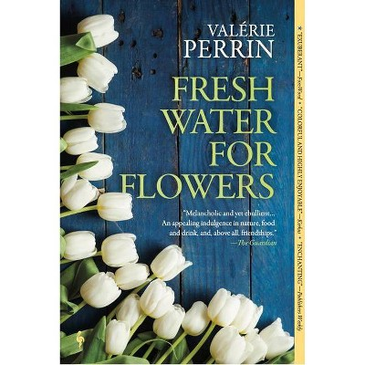 Fresh Water for Flowers - by Valérie Perrin (Paperback)
