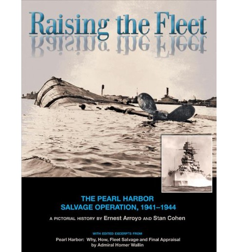 Raising the Fleet : The Pearl Harbor Salvage Operation 1941-1944 -  (Paperback) - image 1 of 1