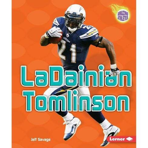 LaDainian Tomlinson - (Amazing Athletes (Paperback)) by  Jeff Savage (Paperback) - image 1 of 1